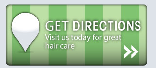 GET DIRECTIONS - Visit us today for great hair care